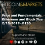 Artwork for Price and Fundamentals, Ethereum and Block Size   Bitcoin & Markets - 2/15/2019 - E150