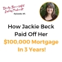 Artwork for How Jackie Beck Paid Off Her $100,000 Mortgage In 3 Years