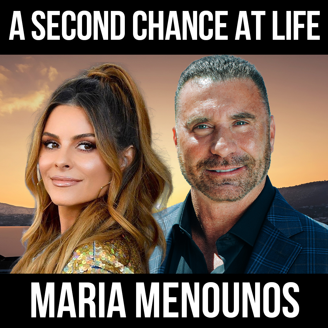 A Second Chance at Life - w/ Maria Menounos
