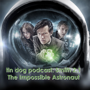 TDP 171: Smith 2.01 The Impossible Astronaut