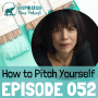 Artwork for 052: How to Pitch Yourself with Gigi Rosenberg