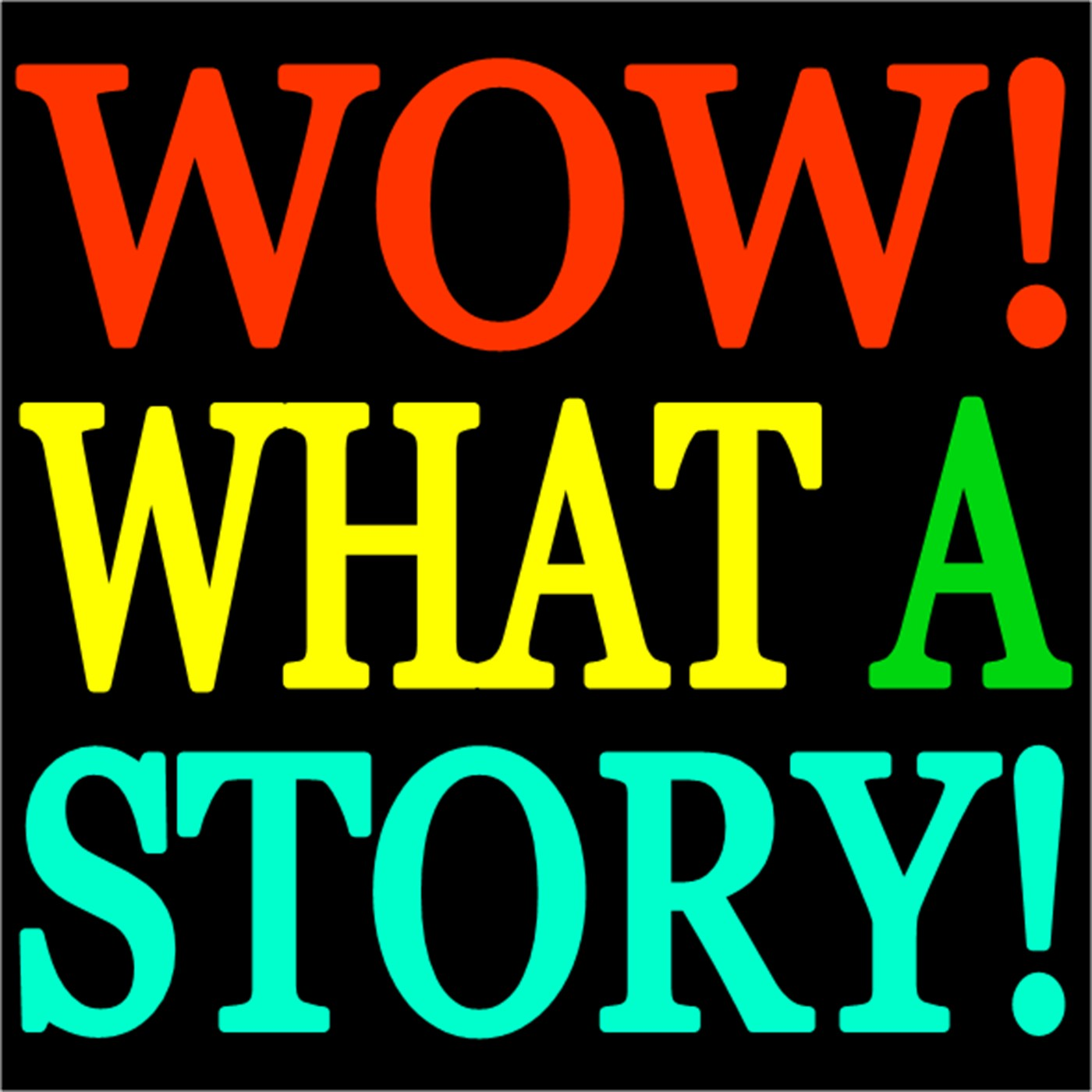 Wow! What A Story! show art