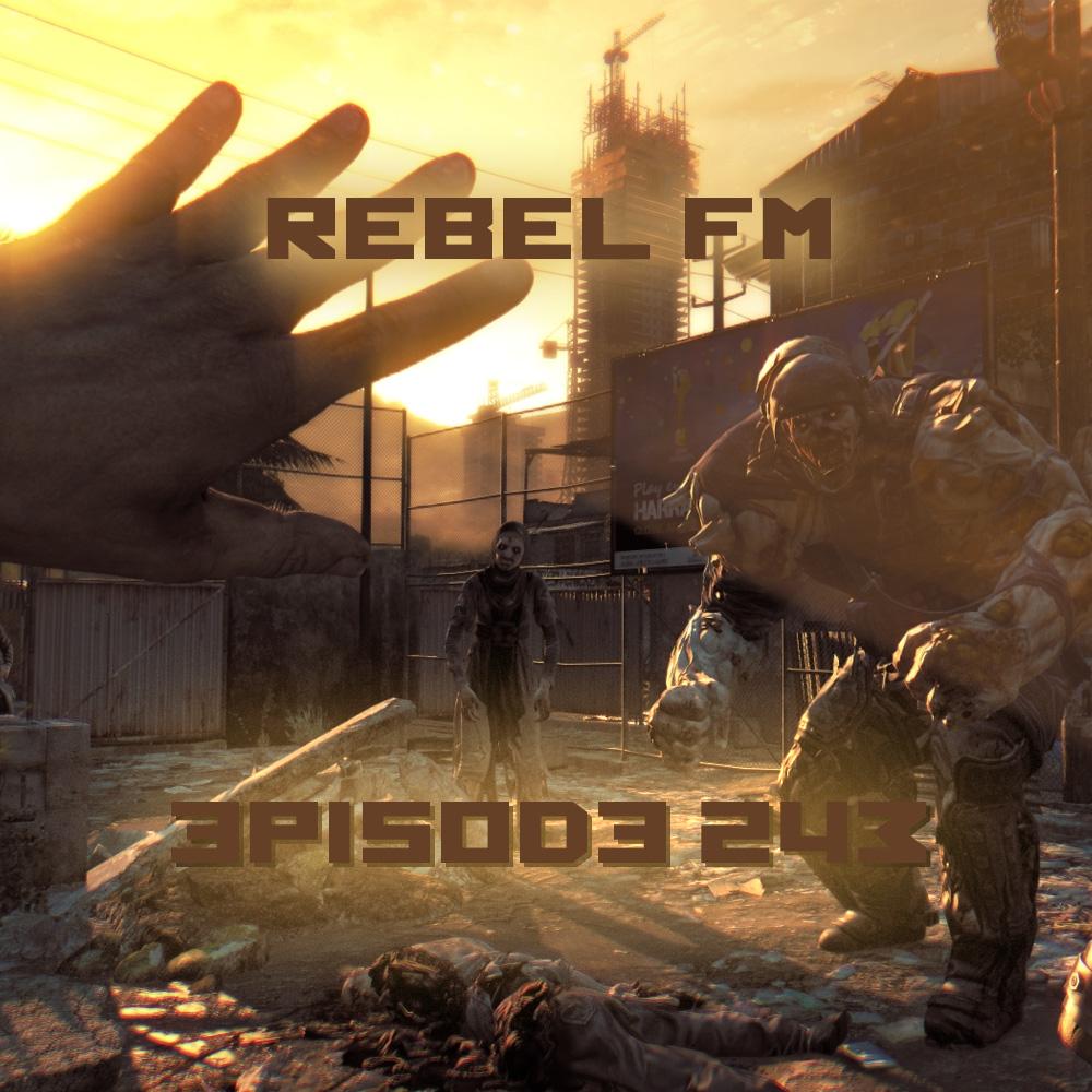 Rebel FM Episode 243 - 01/30/2015