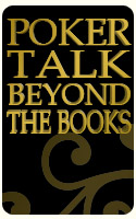 Poker Talk Beyond The Books  12-13-08