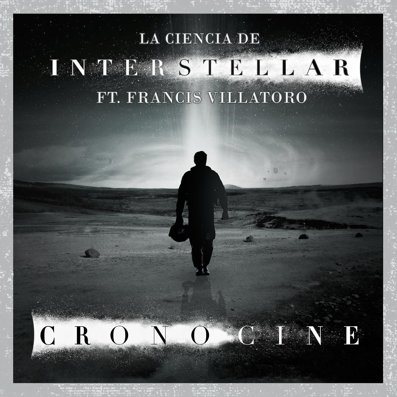 Artwork for CronoCine Extras: La ciencia de Interstellar explicada por Francis Villatoro