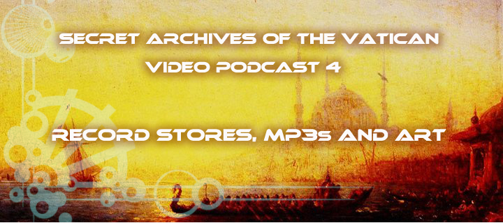 Secret Archives of the Vatican Video Podcast 4 - record shops, mp3s and art