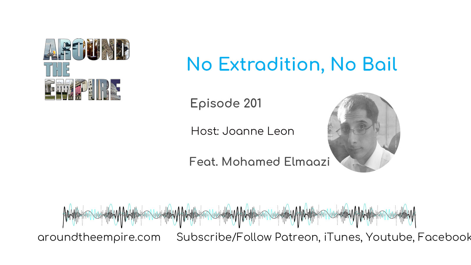 Ep 201 No Extradition and No Bail feat Mohamed Elmaazi