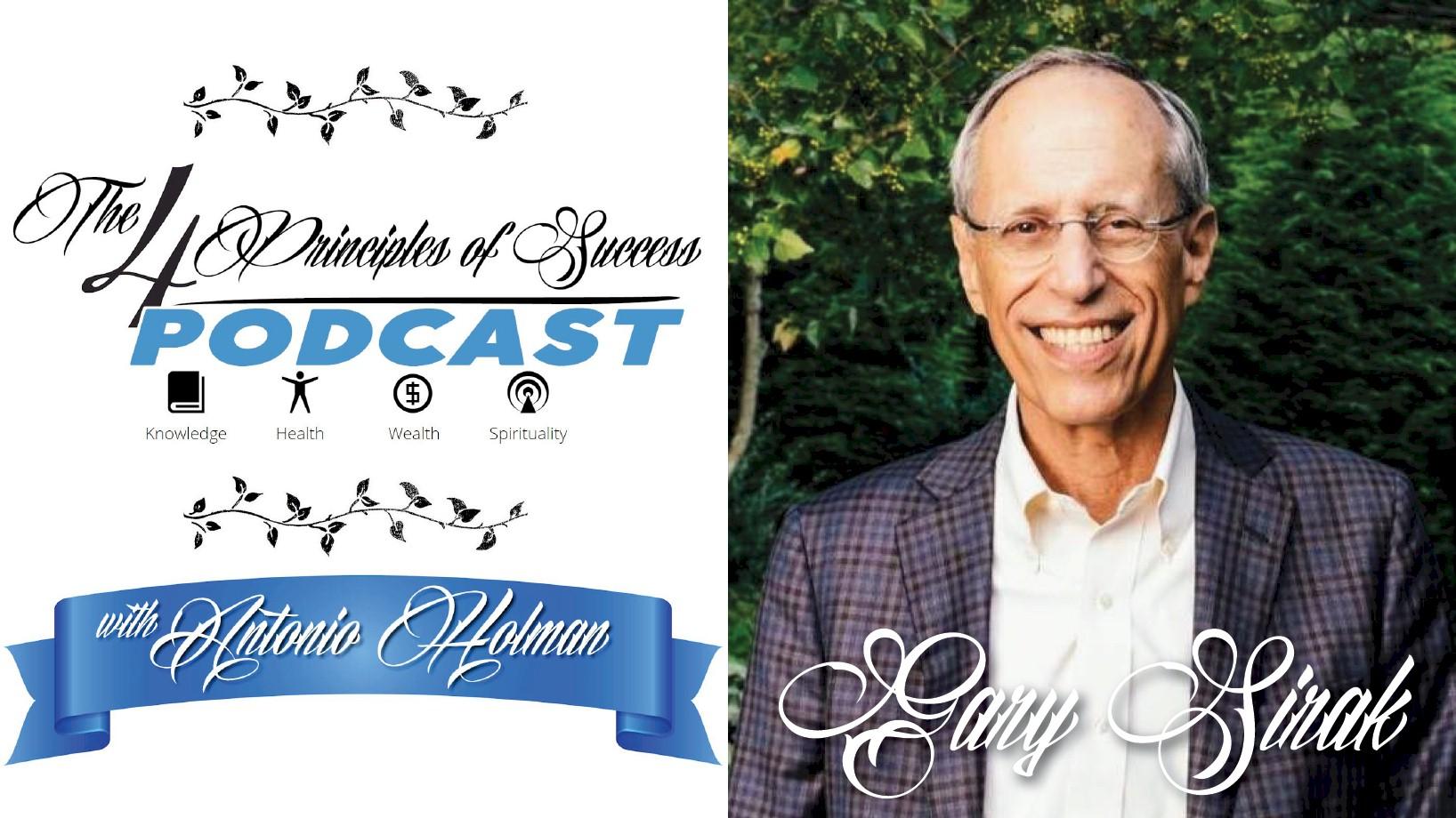 The 4 Principles of Success with Antonio Holman featuring Gary Sirak