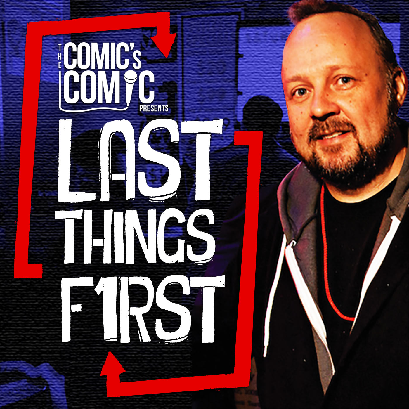 The Comic's Comic Presents Last Things First show art