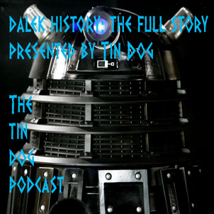 TDP 22: Bumper Episode Total History of the Daleks.  (With Tin Dog)