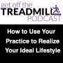 Artwork for How you can use your practice to realize your Ideal Lifestyle with Steve Parker