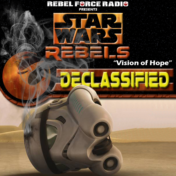 "Star Wars Rebels: Declassified: ""Vision of Hope"""