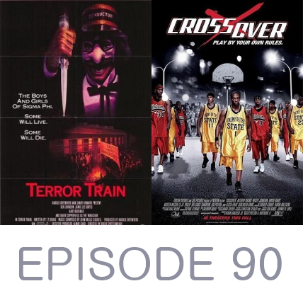 Episode 90 - Terror Train and Crossover