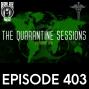 Artwork for The Quarantine Sessions Vol6 - Ep403