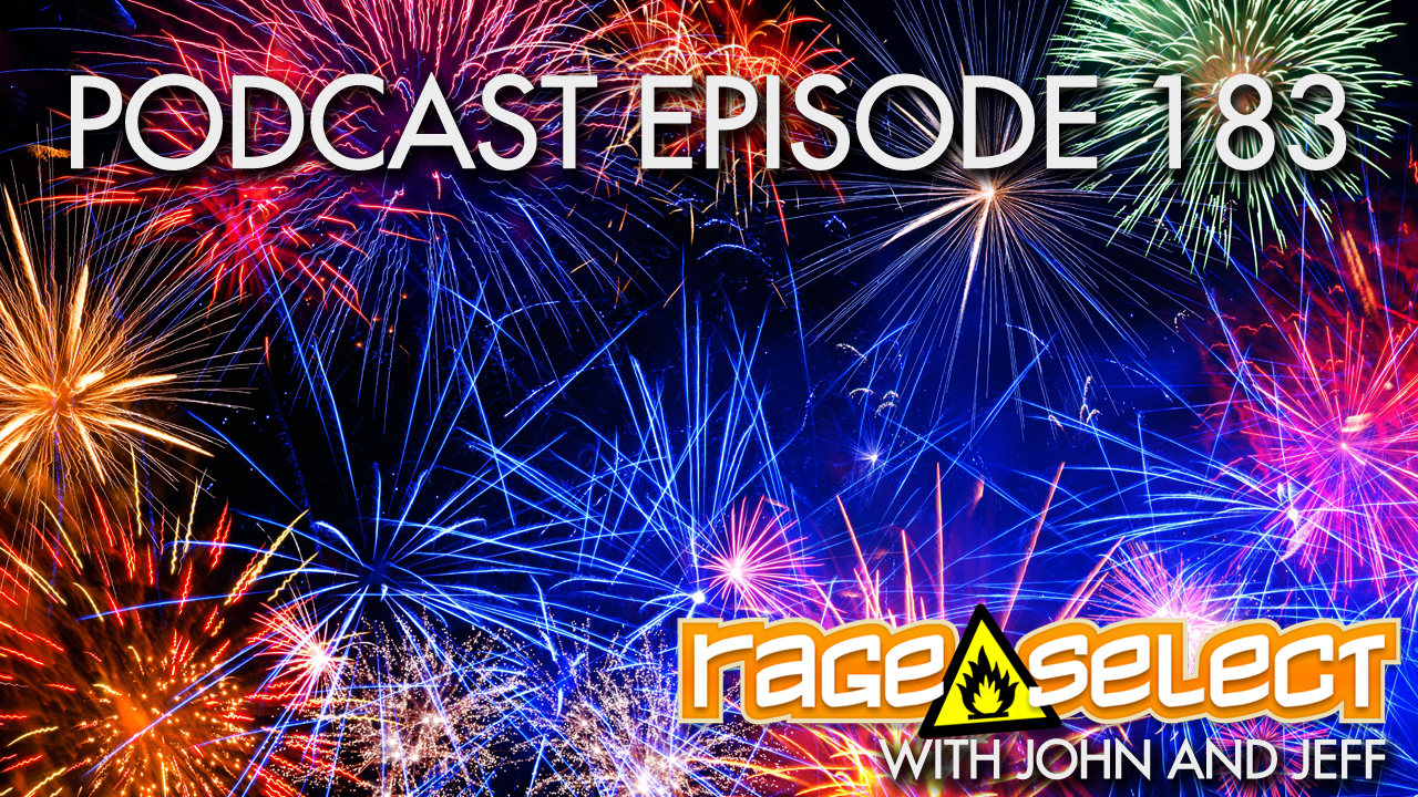 Rage Select Podcast Episode 183 - John and Jeff Answer Your Questions!
