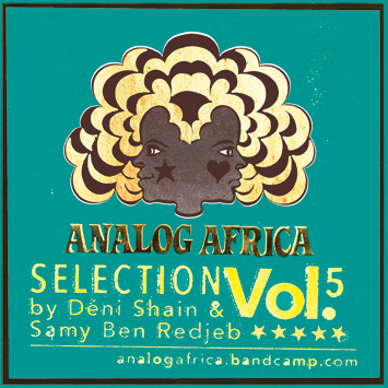 Analog Africa Selection Vol.5 by Déni Shain & Samy Ben Redjeb