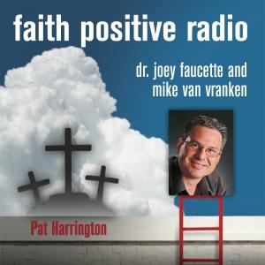 Faith Positive Radio: Pat Harrington