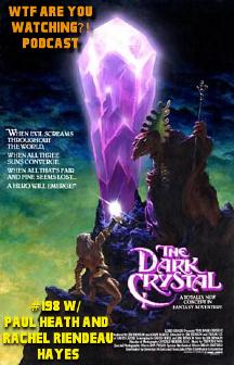 #198 - The Dark Crystal (1982) w/ Paul Heath & Rachel Riendeau