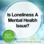 Artwork for Is Loneliness a Mental Health Issue?