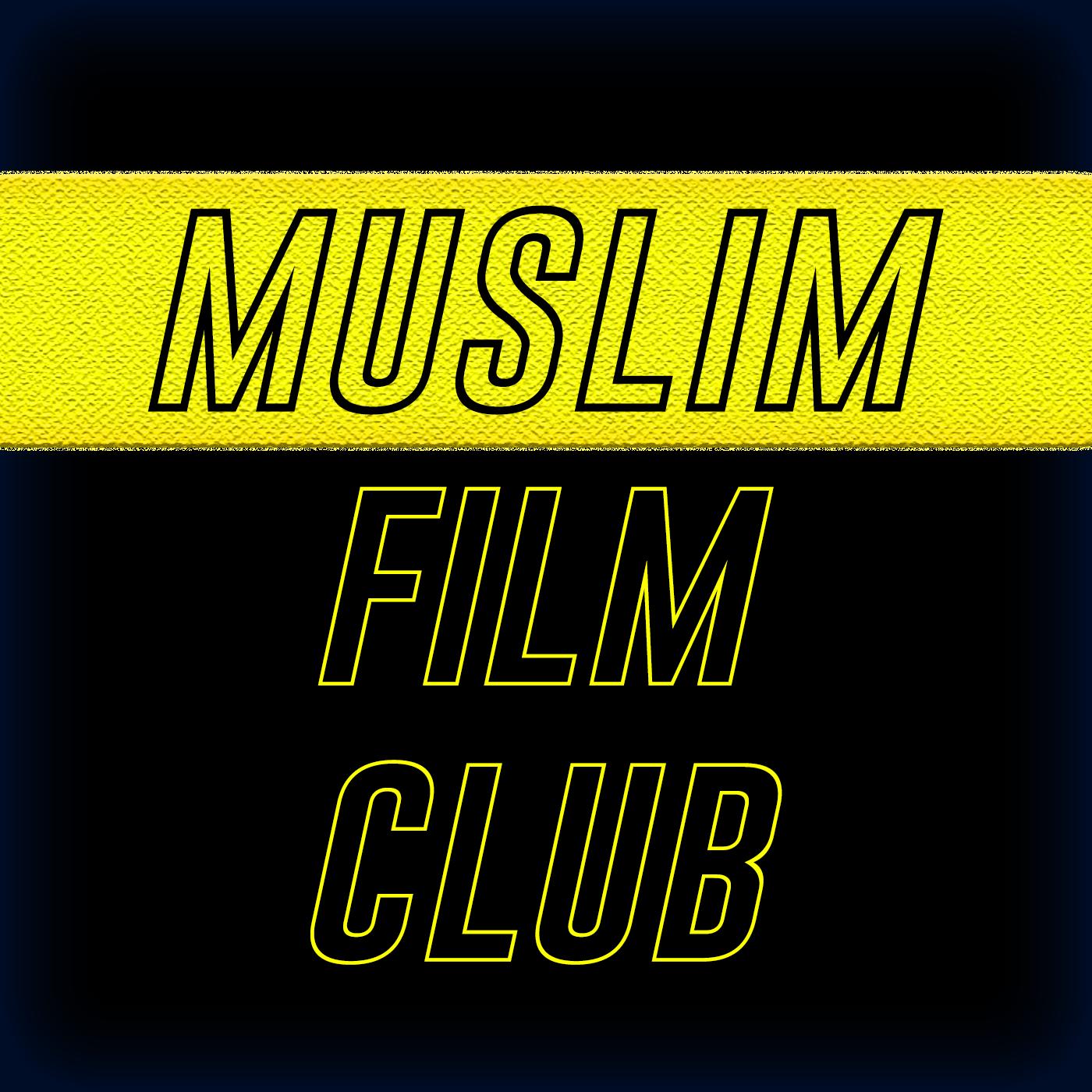 Artwork for Why Do Movies Matter?   Muslim Film Club S0E1