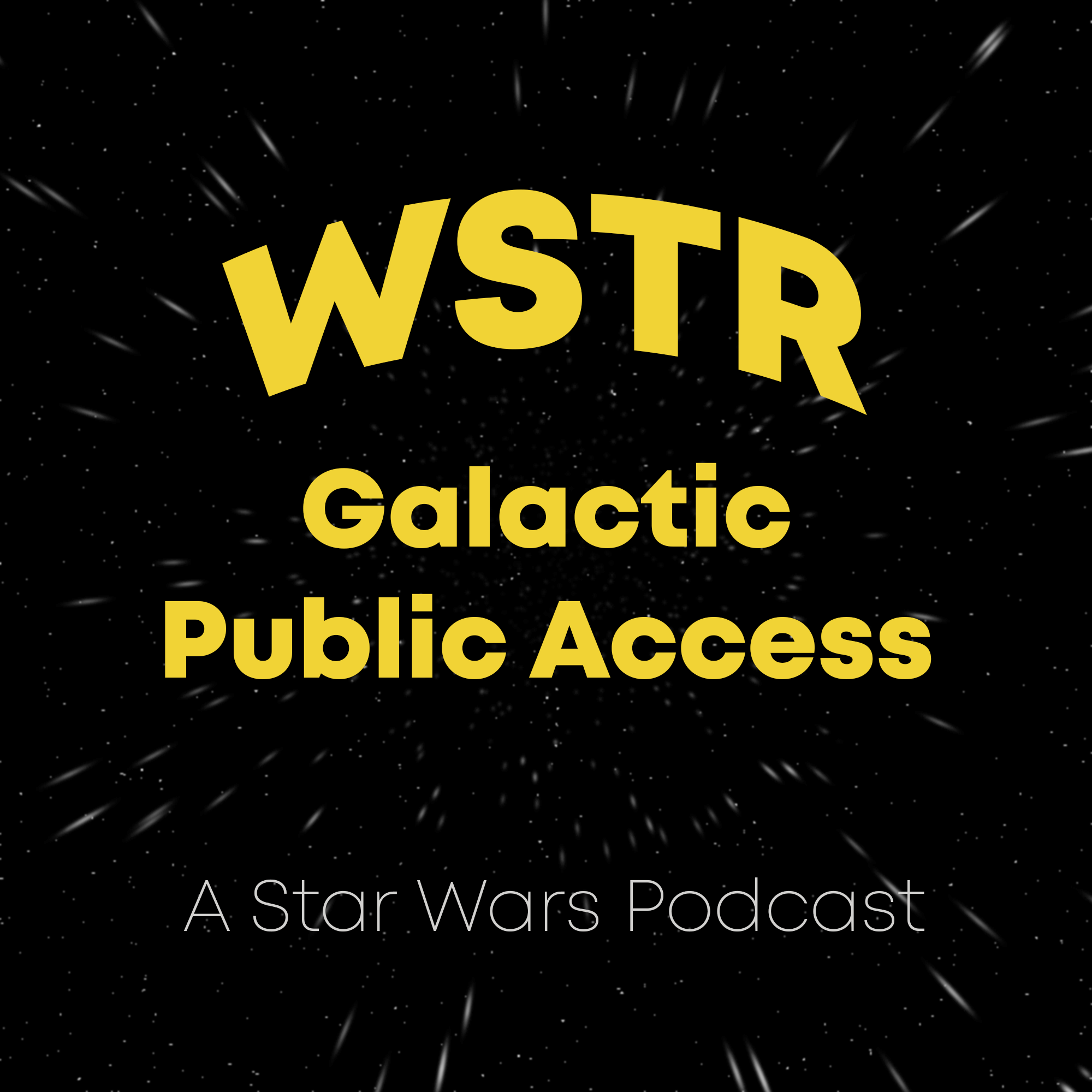 WSTR Galactic Public Access - A Star Wars Podcast show art