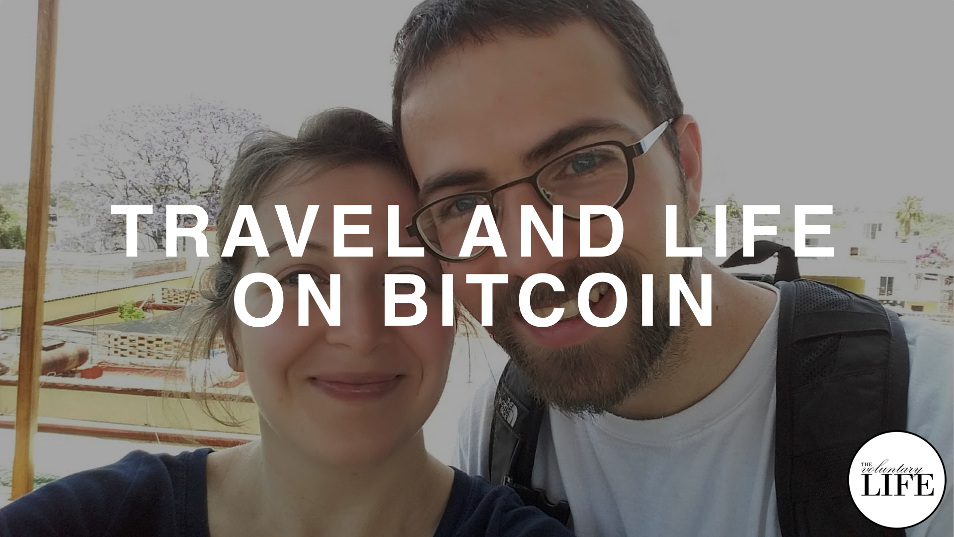 229 Travel and Life on Bitcoin