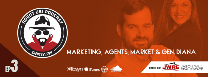 Agent 251 | Ep.3 | Marketing | JWRE | Jason Wills Real Estate | Podcast | Agents
