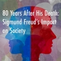 Artwork for Episode 7: Sigmund Freud's Impact on Society