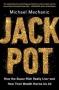 Artwork for Speaking with Mother Jones Michael Mechanic, 'Jackpot' Author\