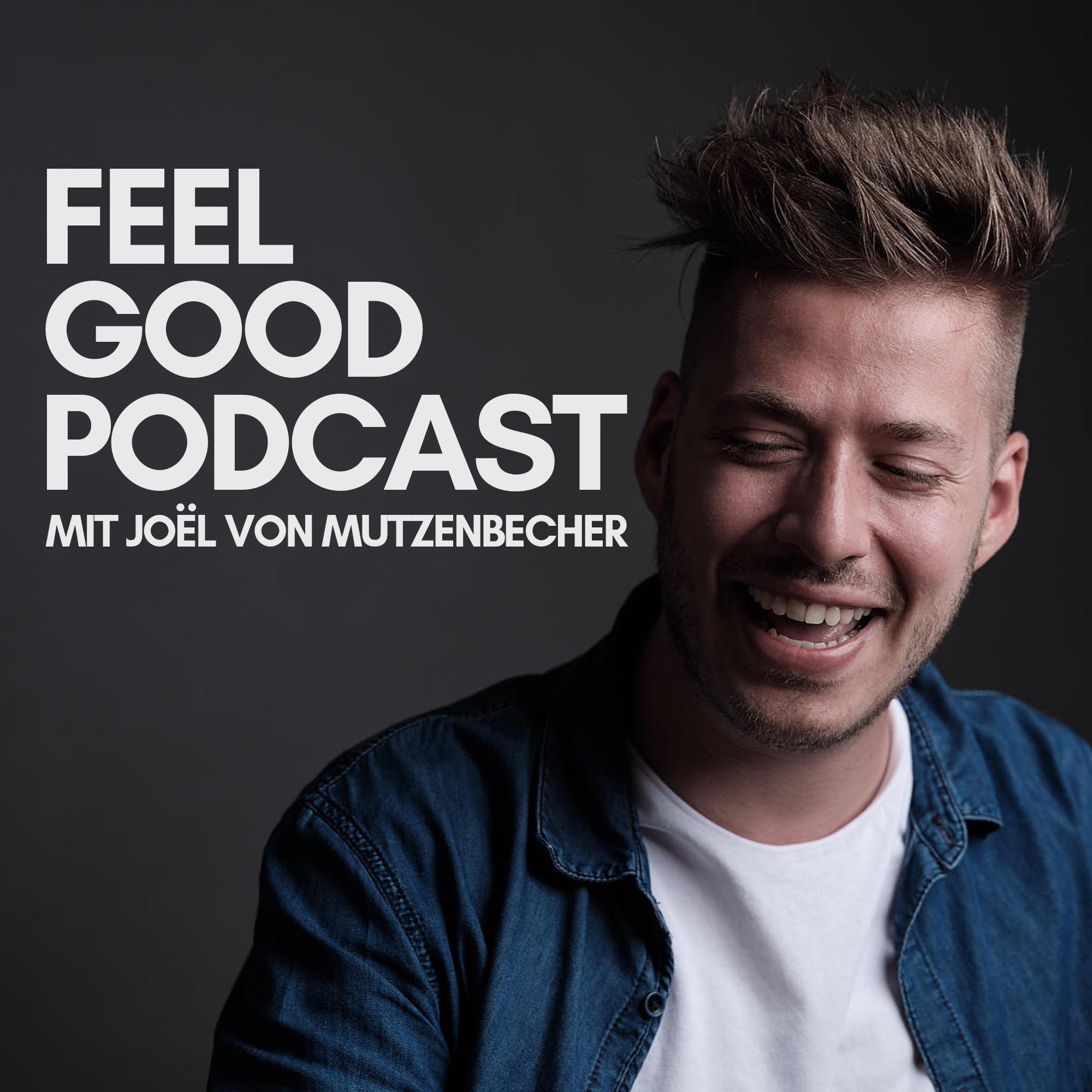 FEEL GOOD PODCAST mit Joël von Mutzenbecher show art