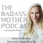 Artwork for Ep. 98 Traits of My Most Successful Clients (Part 3)