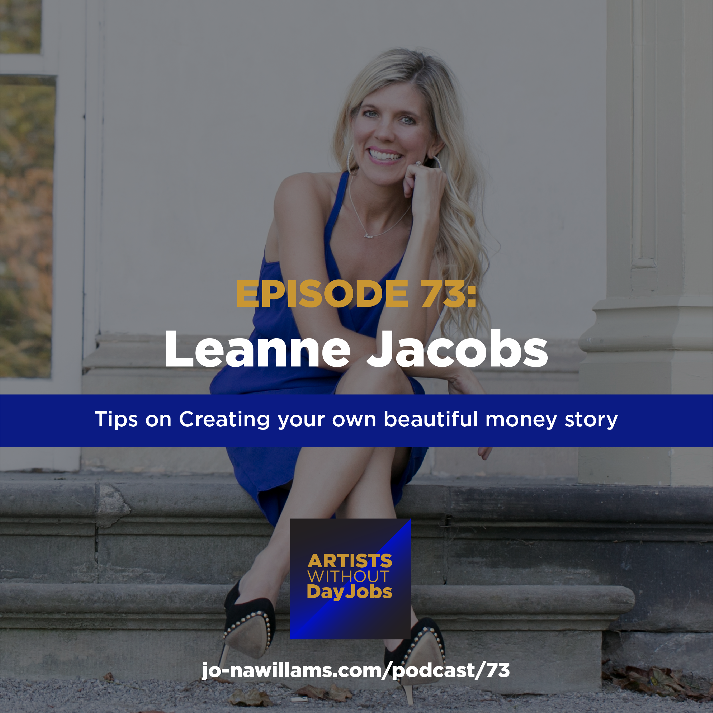 """Ep 73: Tips for creating your own """"Beautiful Money"""" story w/ Leanne Jacobs"""