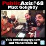 Artwork for Public Axis #68: Matt Golightly