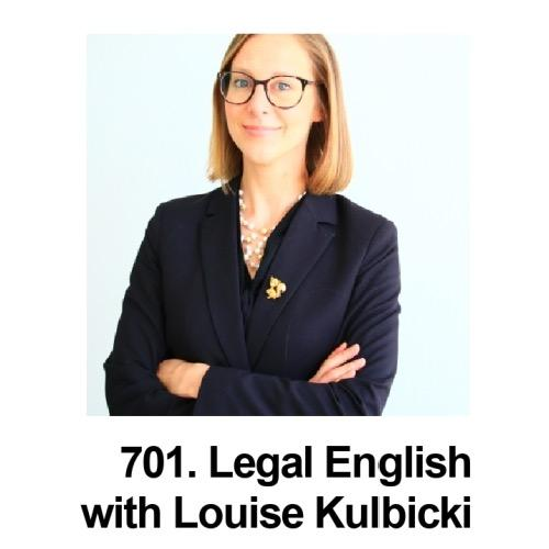 701. Legal English with Louise Kulbicki