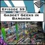 Artwork for Gadget Geeks in Bangkok [Season 3, Episode 59]