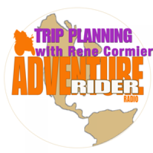 Trip Planning Episode on Adventure Rider Radio with Rene Cormier - World Motorcycle Traveler