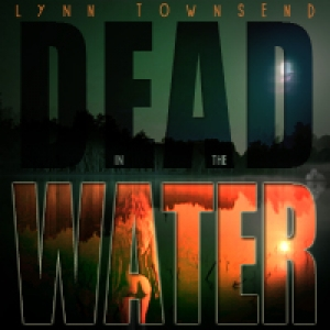 Dead In The Water by Lynn Townsend