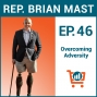 Artwork for Overcoming Adversity to Build the Life of Your Dreams with Congressman Brian Mast, Ep #46