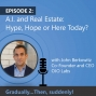 Artwork for A.I. and Real Estate: Hype, Hope or Here Today?