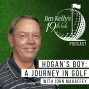 Artwork for Hogan's Boy: A Journey In Golf with John Mahaffey - Episode 1