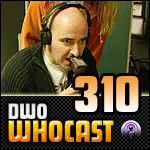 DWO Whocast - #310 - Doctor Who Podcast
