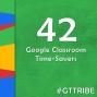 Artwork for Google Classroom Time-Savers - GTT042