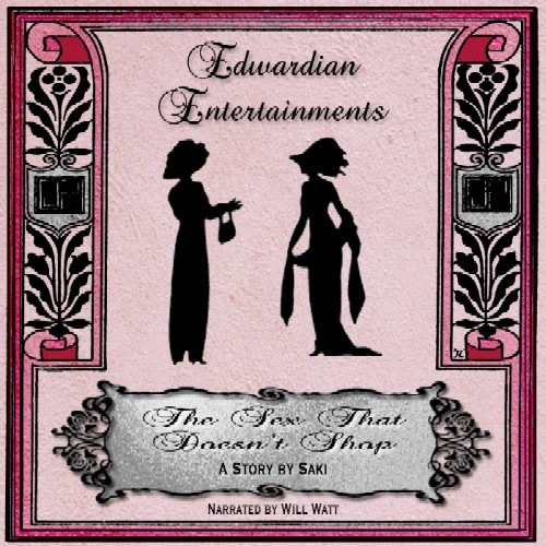 """The Sex that Doesn't Shop"" by Saki - Edwardian Entertainments #3"