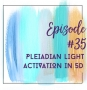 Artwork for Episode 35 - Pleiadian Light Activation in 5D with Christine Day