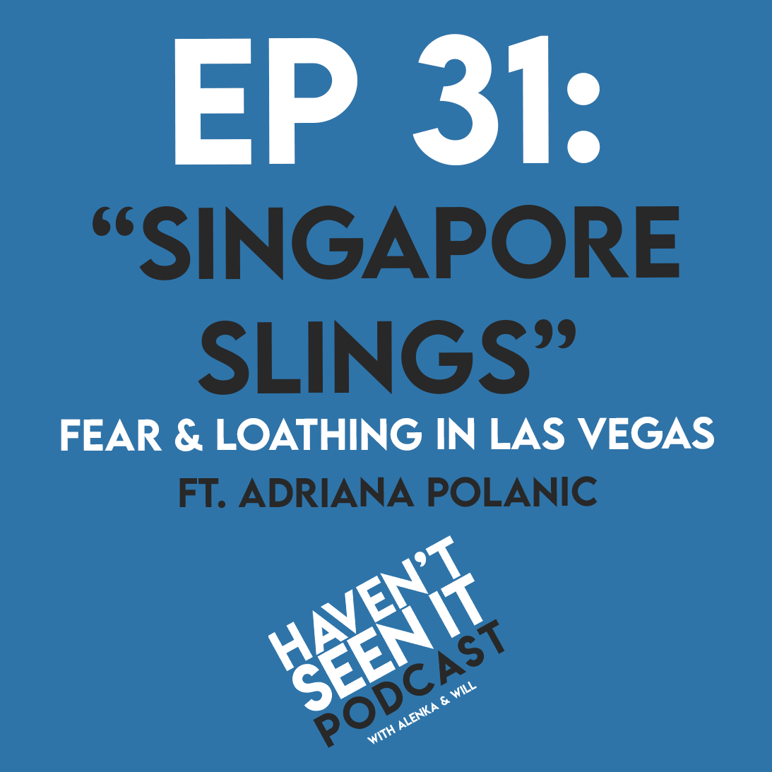 """Ep .31 - """"Singapore Slings"""" (Fear and Loathing in Las Vegas) ft. Adriana Polanic"""