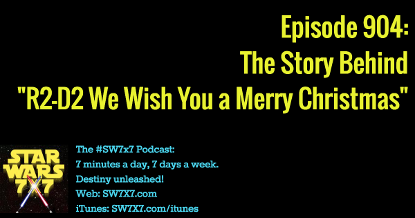 "904: The Story Behind ""R2-D2 We Wish You a Merry Christmas"""