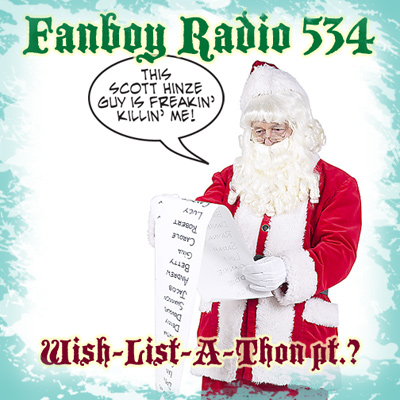 Fanboy Radio #534 - Wish-List-A-Thon: Game Time!