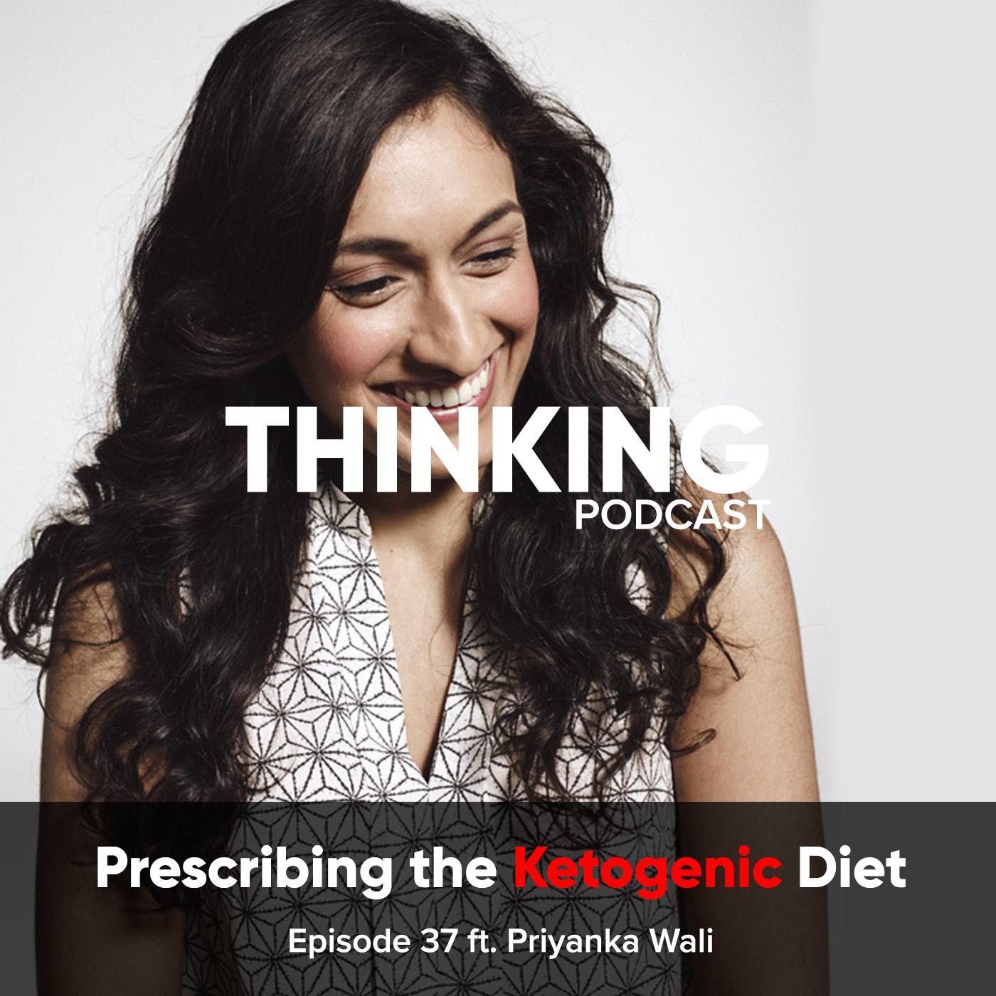 Artwork for Prescribing the Ketogenic Diet ft. Priyanka Wali || Episode 37