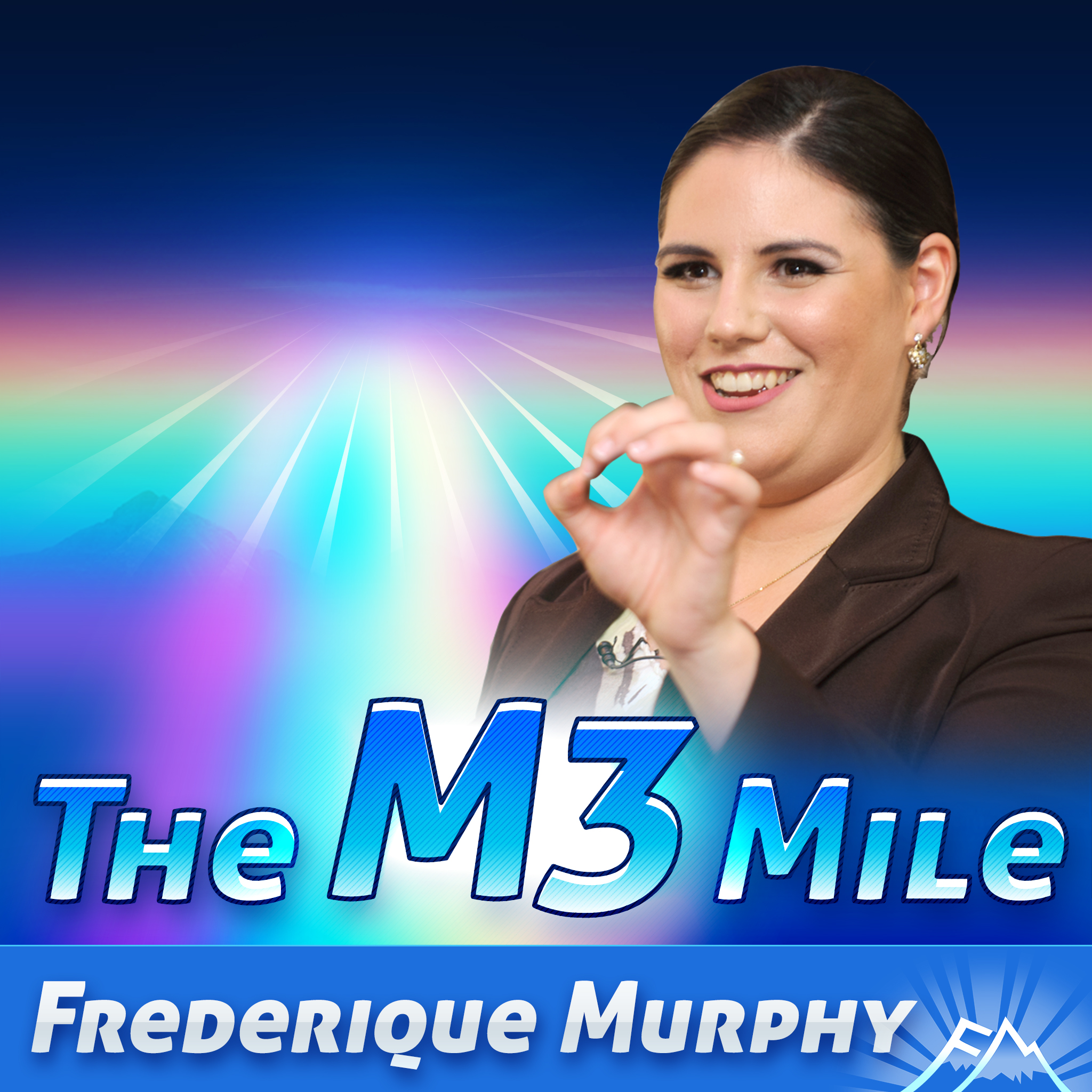 The M3 Mile Podcast with Frederique Murphy: Inspiration | Leadership | Strategy | Change