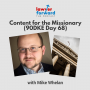 Artwork for Content for the Missionary (90DKE Day 68)
